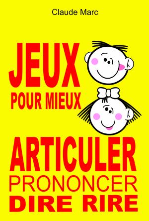 Jeux pour articuler Prononcer Dire Rire diction prononciation